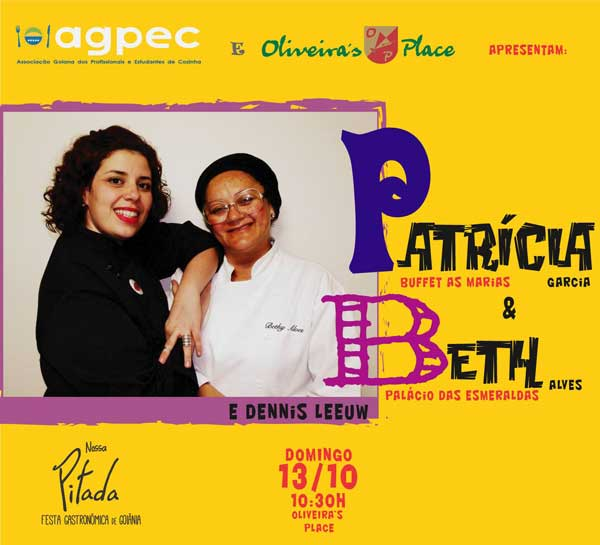 Nossa Pitada - Chefs: Patricia Garcia e Beth Alves