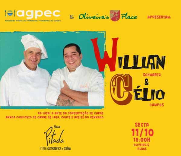 Nossa Pitada - Chefs: Willian Schwatz e Célio Campos