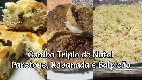 Combo Triplo de Receitas Natalinas: Panetone, Rabanada e Salpicão